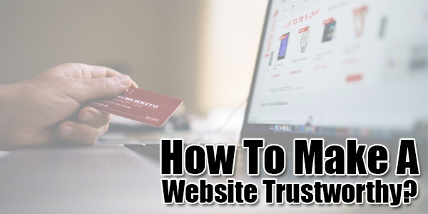 How-To-Make-A-Website-Trustworthy